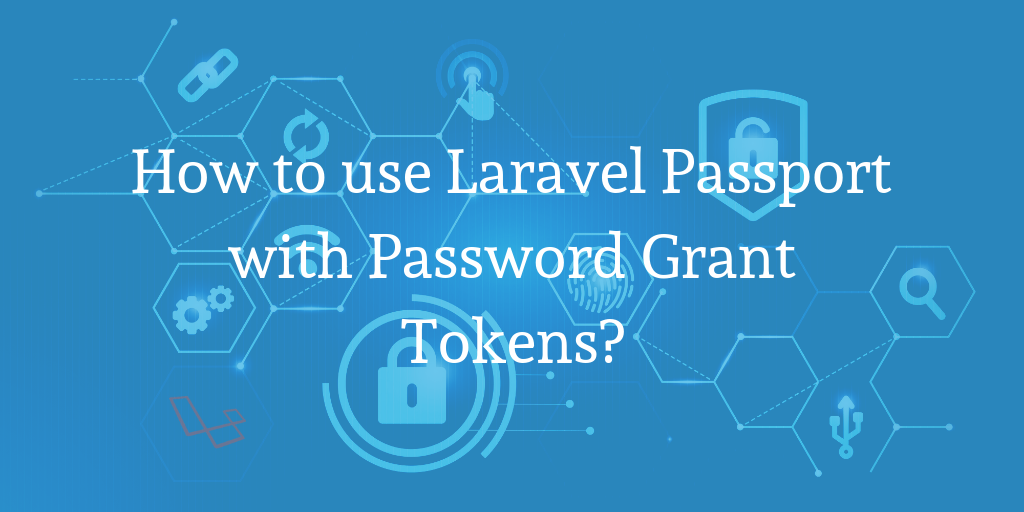 How to use laravel passport with password grant tokens?
