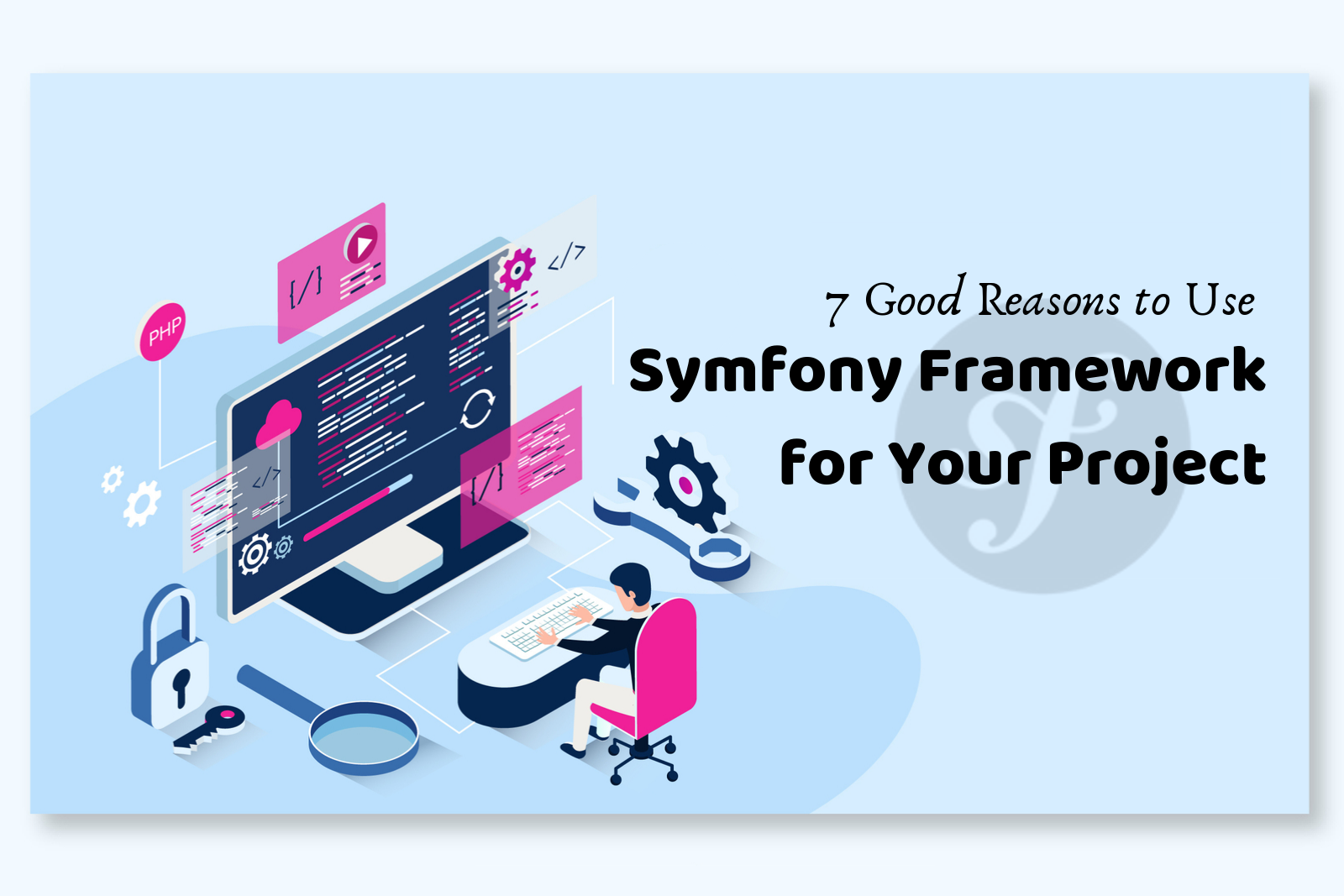7 Good Reasons to Use Symfony Framework for Your Project