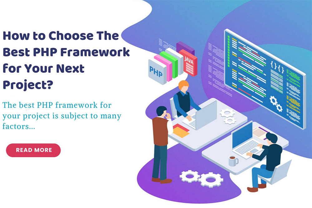 How to Choose The Best PHP Framework for Your Next Project?