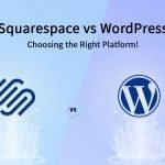 Squarespace-vs-WordPress-–-Choosing-the-Right-Platform!